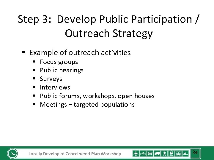 Step 3: Develop Public Participation / Outreach Strategy § Example of outreach activities §