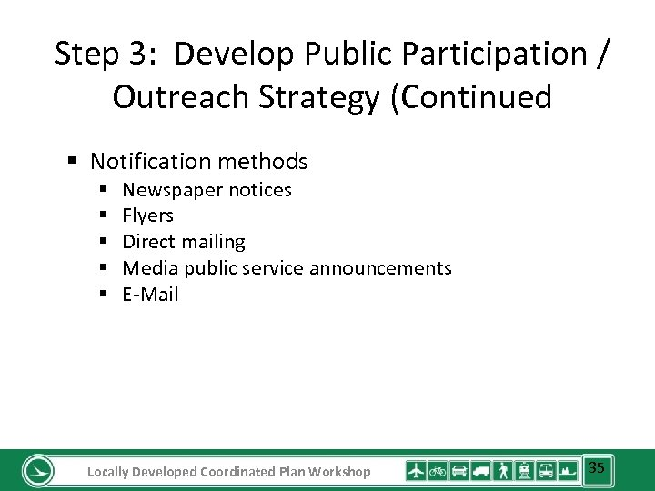 Step 3: Develop Public Participation / Outreach Strategy (Continued § Notification methods § §