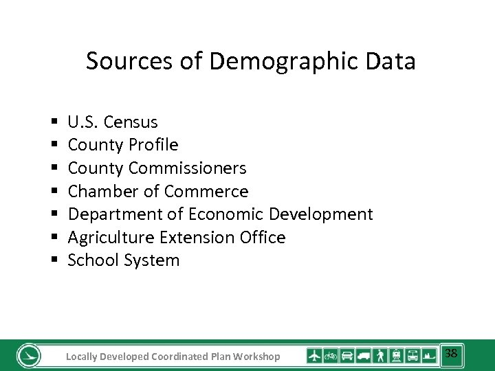 Sources of Demographic Data § § § § U. S. Census County Profile County