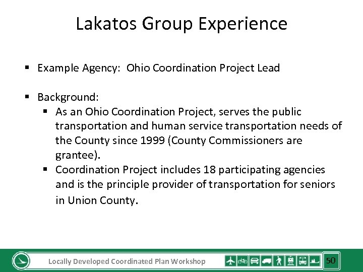 Lakatos Group Experience § Example Agency: Ohio Coordination Project Lead § Background: § As