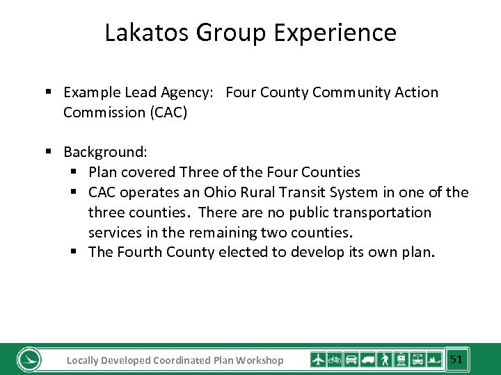 Lakatos Group Experience § Example Lead Agency: Four County Community Action Commission (CAC) §