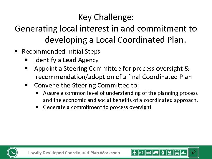 Key Challenge: Generating local interest in and commitment to developing a Local Coordinated Plan.