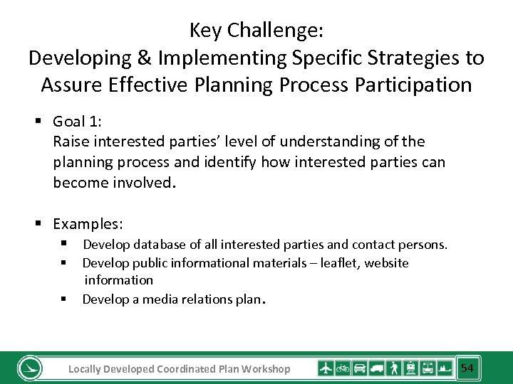 Key Challenge: Developing & Implementing Specific Strategies to Assure Effective Planning Process Participation §