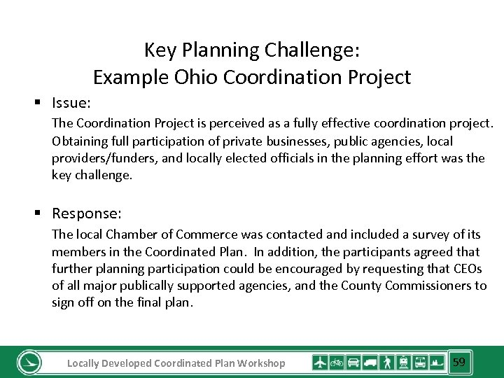 Key Planning Challenge: Example Ohio Coordination Project § Issue: The Coordination Project is perceived