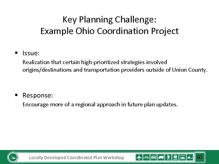 Key Planning Challenge: Example Ohio Coordination Project § Issue: Realization that certain high-prioritized strategies