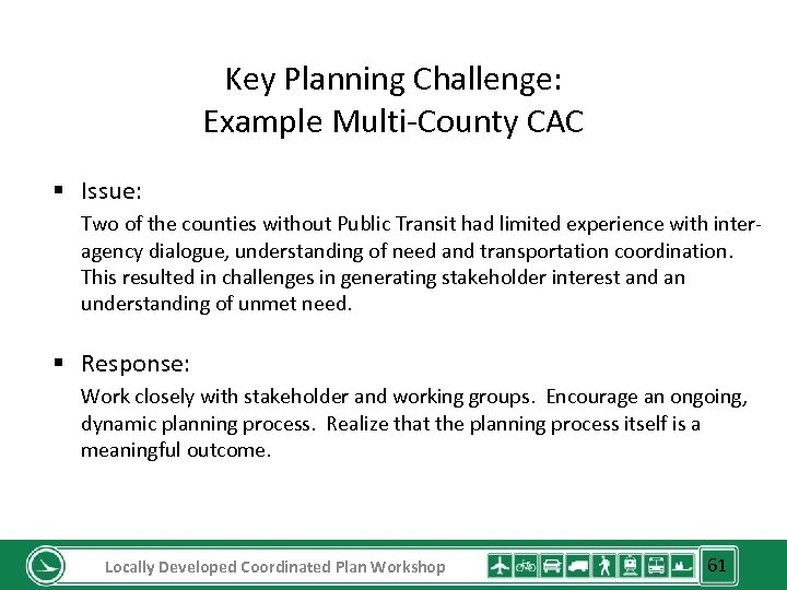 Key Planning Challenge: Example Multi-County CAC § Issue: Two of the counties without Public