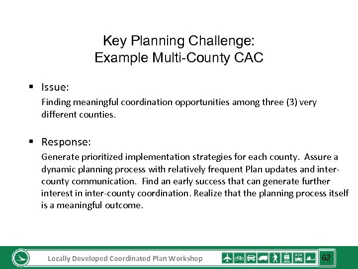 Key Planning Challenge: Example Multi-County CAC § Issue: Finding meaningful coordination opportunities among three