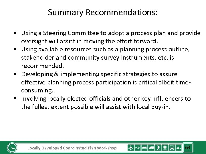 Summary Recommendations: § Using a Steering Committee to adopt a process plan and provide