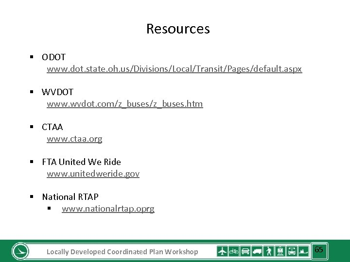 Resources § ODOT www. dot. state. oh. us/Divisions/Local/Transit/Pages/default. aspx § WVDOT www. wvdot. com/z_buses.
