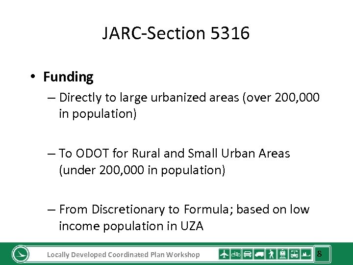 JARC-Section 5316 • Funding – Directly to large urbanized areas (over 200, 000 in