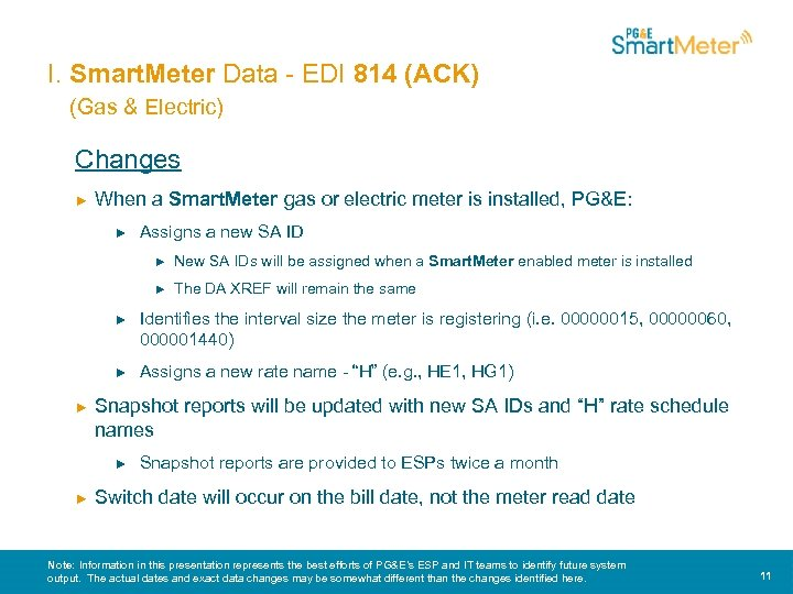I. Smart. Meter Data - EDI 814 (ACK) (Gas & Electric) Changes ► When