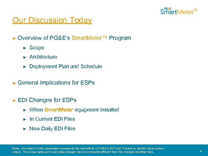 Our Discussion Today ► Overview of PG&E's Smart. Meter™ Program ► Scope ► Architecture