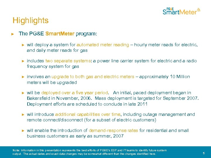 Highlights ► The PG&E Smart. Meter program: ► will deploy a system for automated