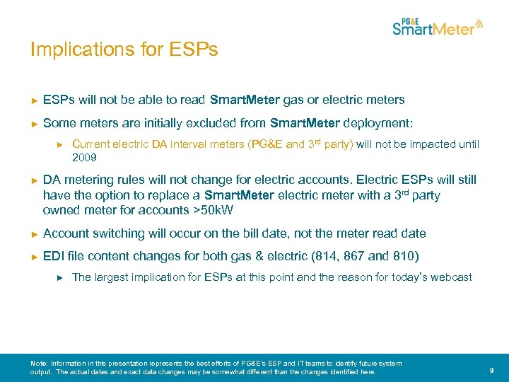Implications for ESPs ► ESPs will not be able to read Smart. Meter gas