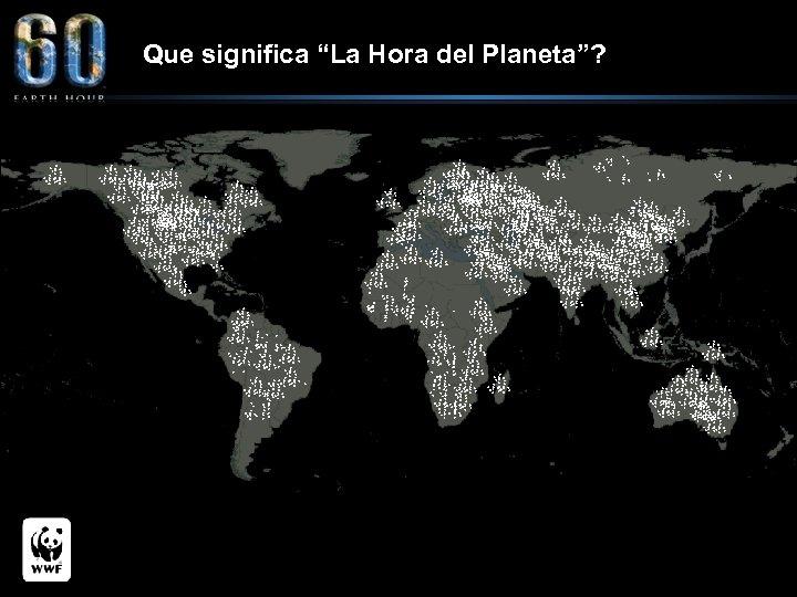 "Que significa ""La Hora del Planeta""?"