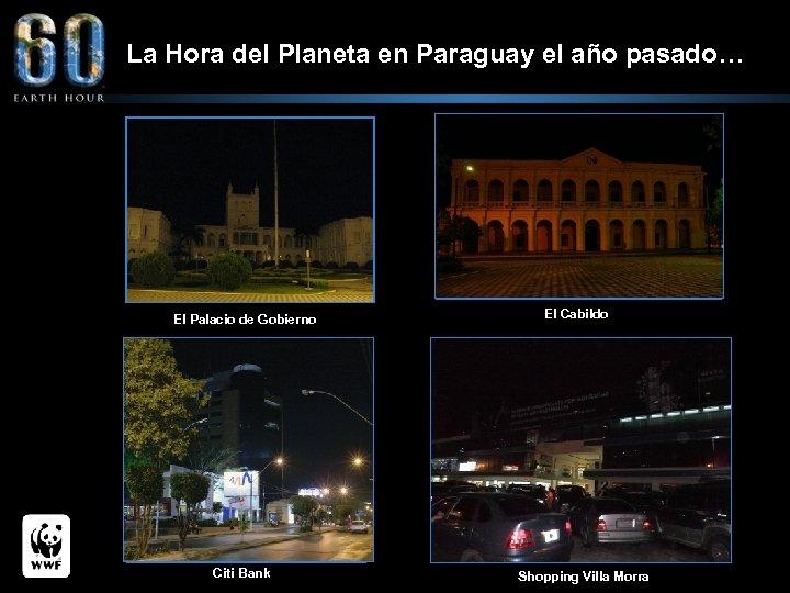 La Hora del Planeta en Paraguay el año pasado… El Palacio de Gobierno Citi