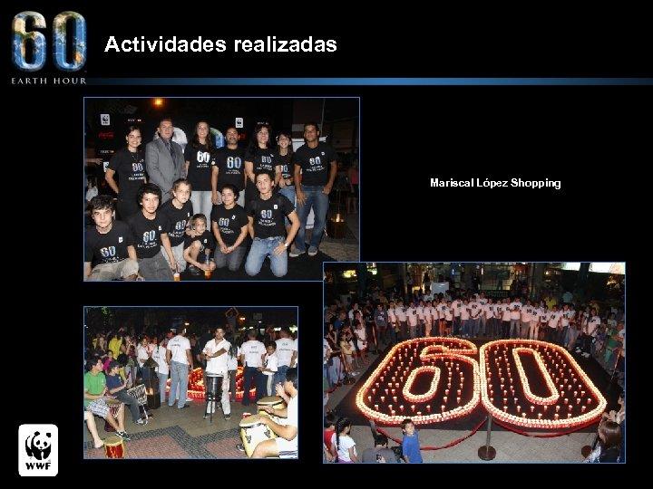 Actividades realizadas Mariscal López Shopping