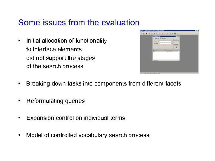 Some issues from the evaluation • Initial allocation of functionality to interface elements did