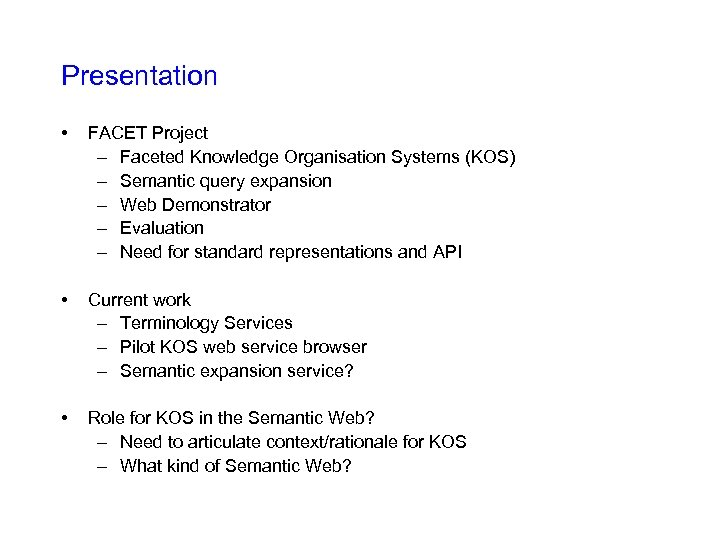 Presentation • FACET Project – Faceted Knowledge Organisation Systems (KOS) – Semantic query expansion