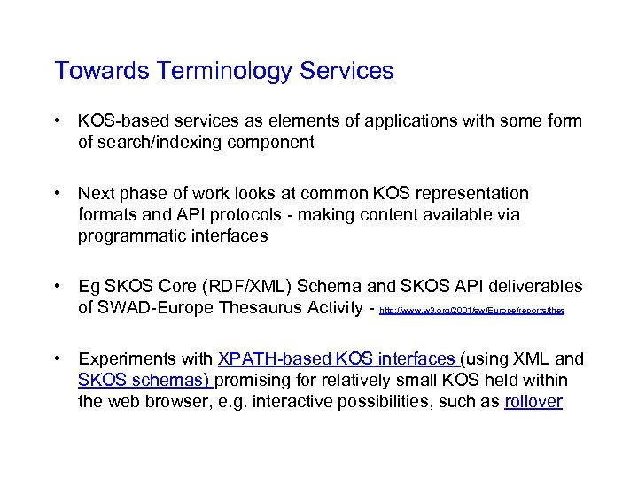 Towards Terminology Services • KOS-based services as elements of applications with some form of
