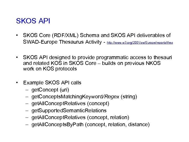 SKOS API • SKOS Core (RDF/XML) Schema and SKOS API deliverables of SWAD-Europe Thesaurus
