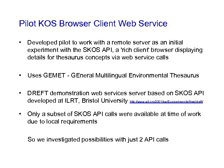 Pilot KOS Browser Client Web Service • Developed pilot to work with a remote