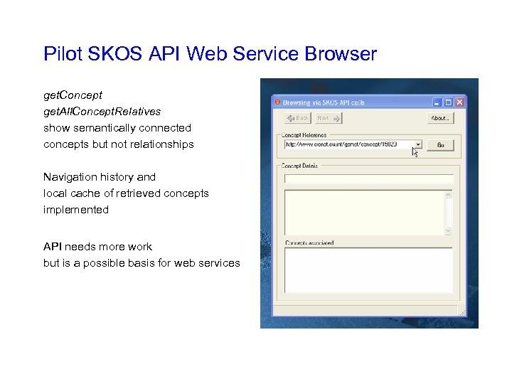 Pilot SKOS API Web Service Browser get. Concept get. All. Concept. Relatives show semantically
