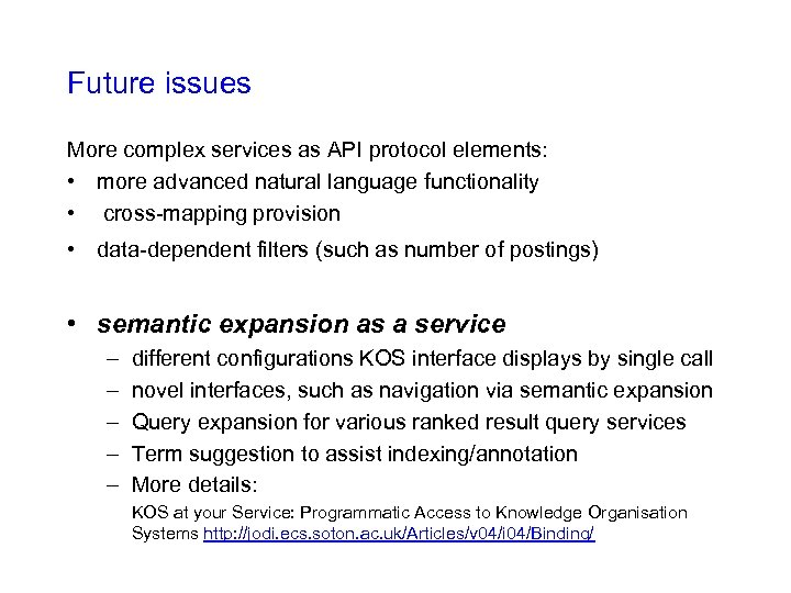 Future issues More complex services as API protocol elements: • more advanced natural language