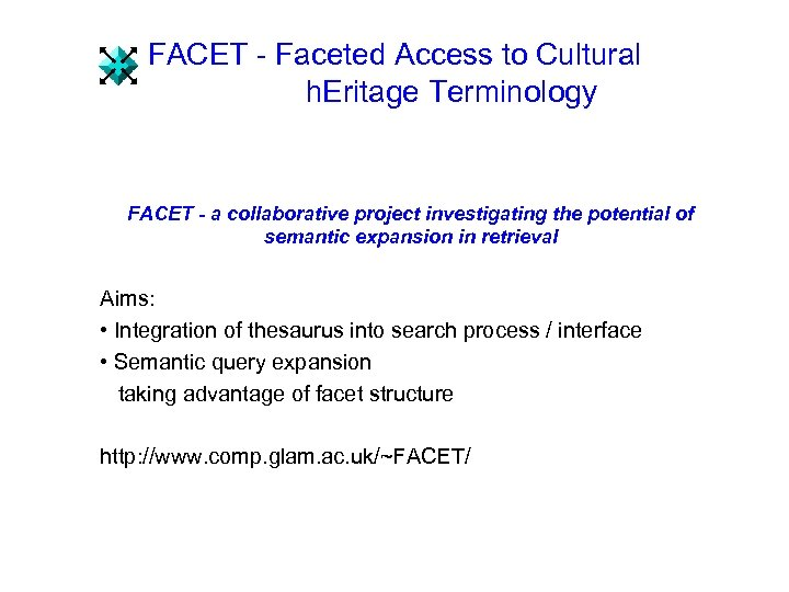 FACET - Faceted Access to Cultural h. Eritage Terminology FACET - a collaborative project
