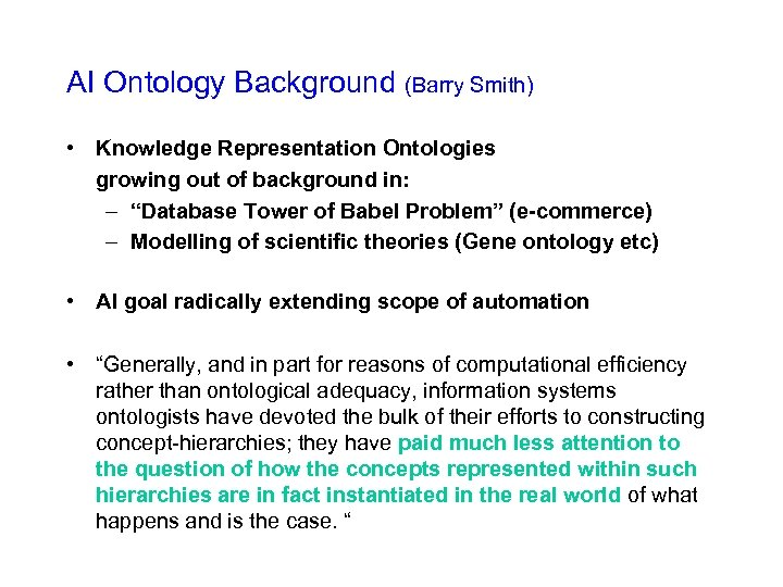 AI Ontology Background (Barry Smith) • Knowledge Representation Ontologies growing out of background in: