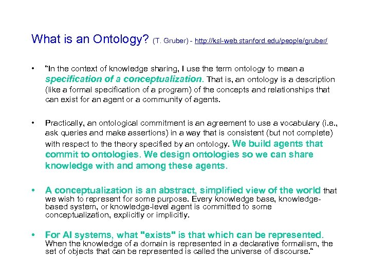 """What is an Ontology? (T. Gruber) - http: //ksl-web. stanford. edu/people/gruber/ • """"In the"""