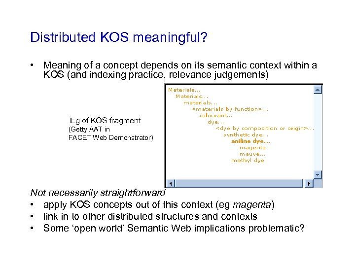 Distributed KOS meaningful? • Meaning of a concept depends on its semantic context within