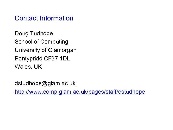 Contact Information Doug Tudhope School of Computing University of Glamorgan Pontypridd CF 37 1