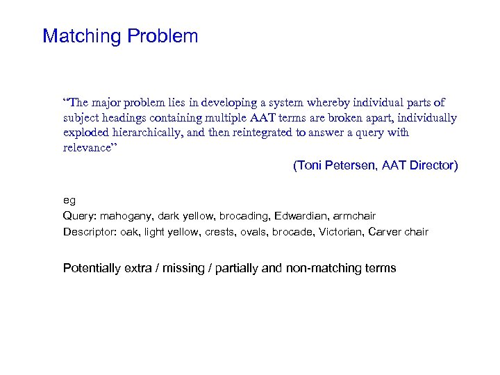 """Matching Problem """"The major problem lies in developing a system whereby individual parts of"""