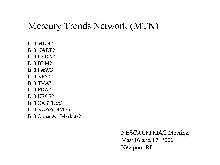 Mercury Trends Network (MTN) Is it MDN? Is it NADP? Is it USDA? Is