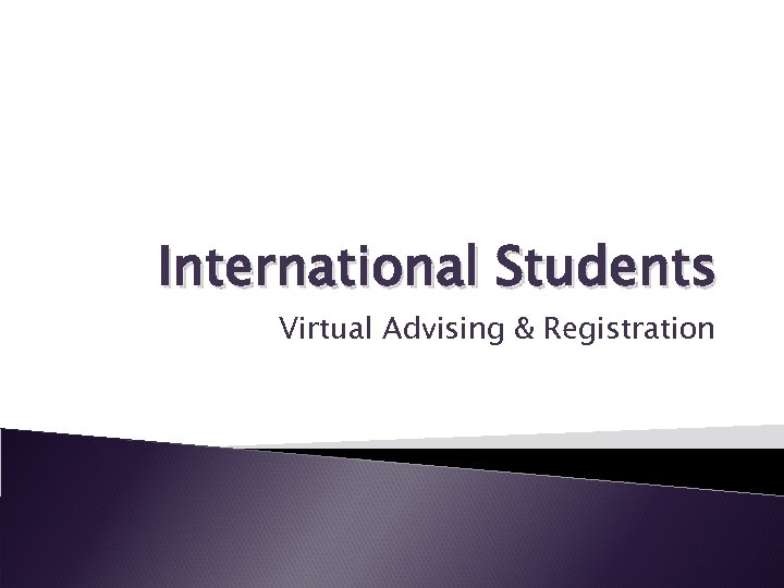 International Students Virtual Advising & Registration