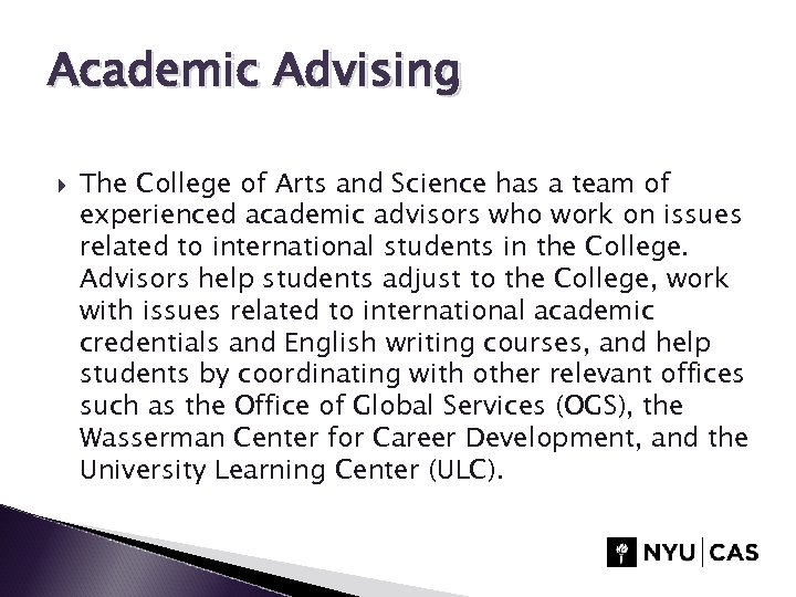 Academic Advising The College of Arts and Science has a team of experienced academic