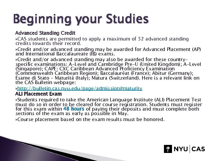 Beginning your Studies Advanced Standing Credit CAS students are permitted to apply a maximum