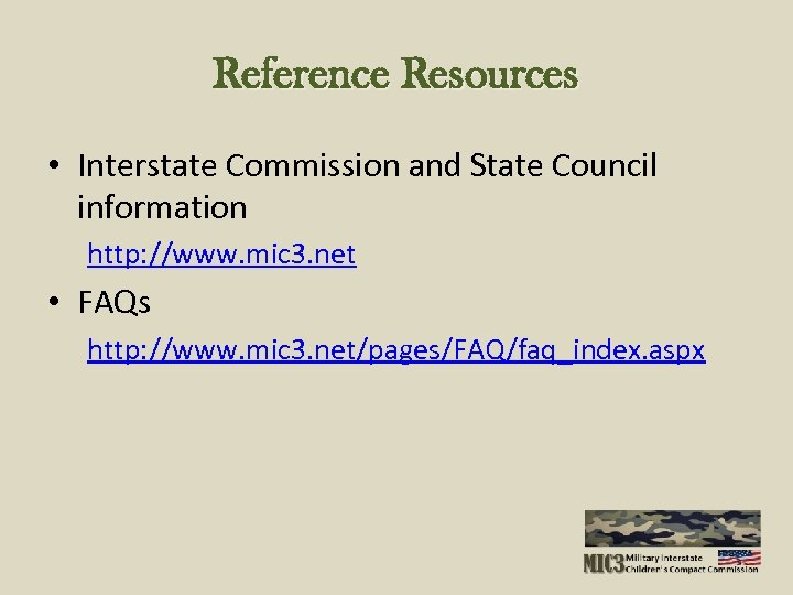 Reference Resources • Interstate Commission and State Council information http: //www. mic 3. net