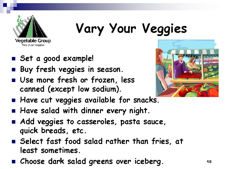 Vary Your Veggies n n n n Set a good example! Buy fresh veggies