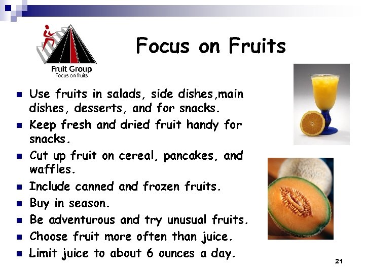 Focus on Fruits n n n n Use fruits in salads, side dishes, main