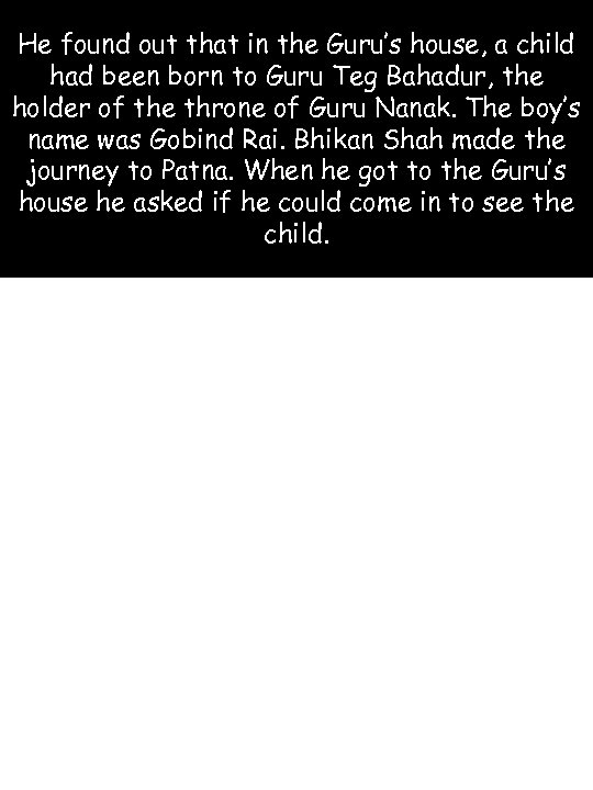 He found out that in the Guru's house, a child had been born to