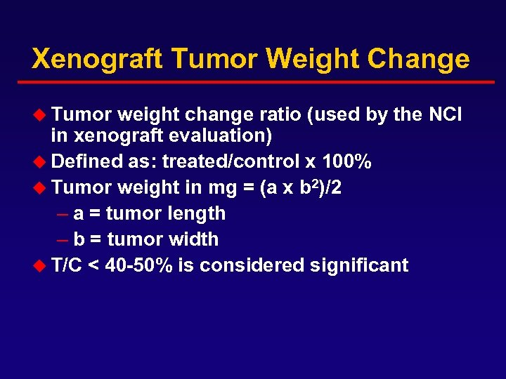 Xenograft Tumor Weight Change u Tumor weight change ratio (used by the NCI in