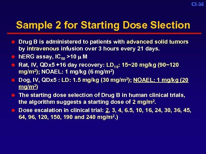 CI-36 Sample 2 for Starting Dose Slection u u u Drug B is administered