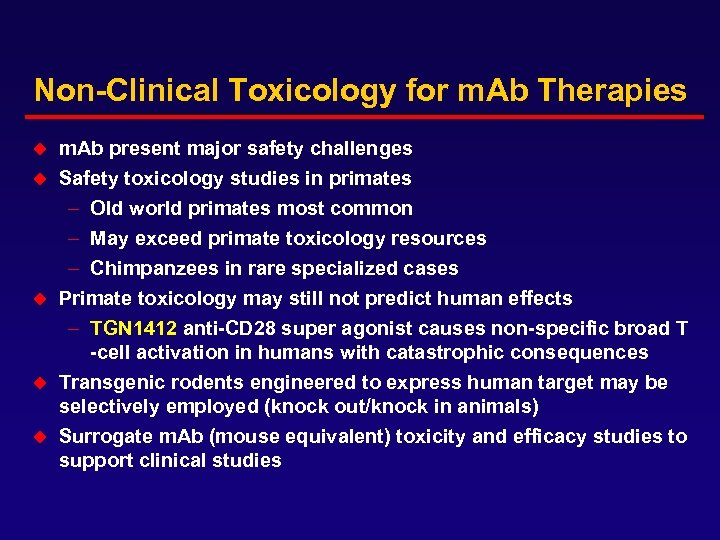 Non-Clinical Toxicology for m. Ab Therapies m. Ab present major safety challenges u Safety