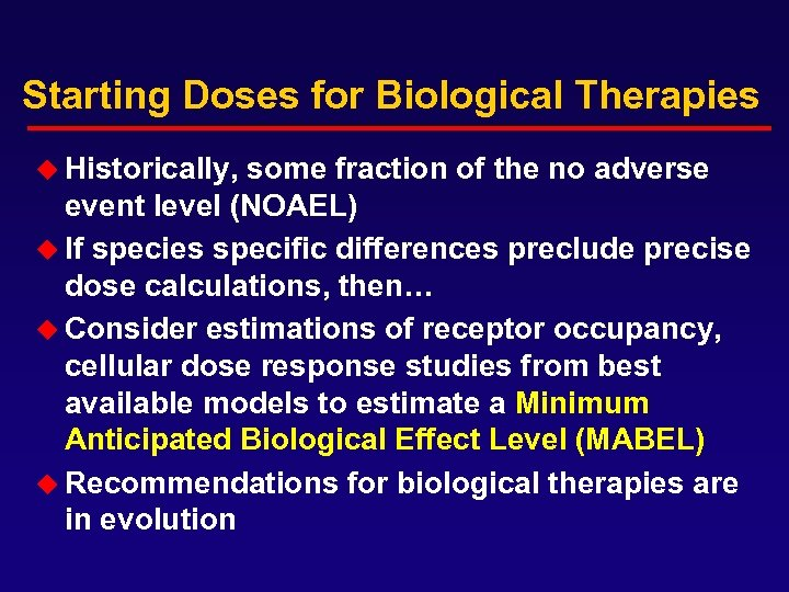 Starting Doses for Biological Therapies u Historically, some fraction of the no adverse event