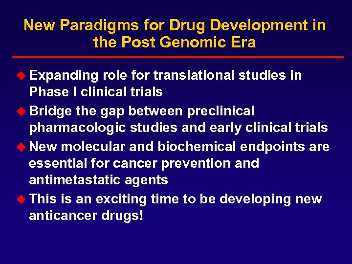 New Paradigms for Drug Development in the Post Genomic Era u Expanding role for