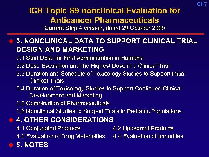 ICH Topic S 9 nonclinical Evaluation for Anticancer Pharmaceuticals CI-7 Current Step 4 version,