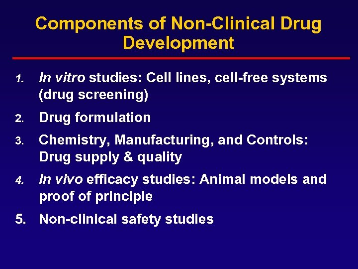 Components of Non-Clinical Drug Development 1. In vitro studies: Cell lines, cell-free systems (drug