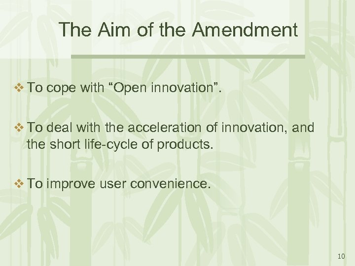 """The Aim of the Amendment v To cope with """"Open innovation"""". v To deal"""